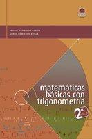 Matemáticas básicas con trigonometría 2 Edición - Ismael Gutiérrez García, Jorge Robinson Evilla