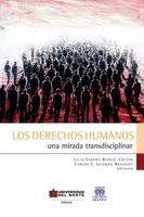 Los derechos humanos. Una mirada transdisciplinar - Julia Sandra Bernal Crespo, Carlos Guzmán Mendoza