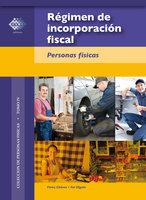 Régimen de incorporación fiscal. 2016 - José Pérez Chávez, Raymundo Fol Olguín