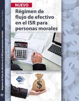 Régimen de flujo de efectivo en el ISR para personas morales 2017 - José Pérez Chávez, Raymundo Fol Olguín