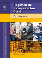 Régimen de incorporación fiscal. 2017 - José Pérez Chávez, Raymundo Fol Olguín