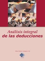 Análisis integral de las deducciones - José Pérez Chávez, Raymundo Fol Olguín