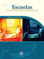 Escuelas. Tratamiento fiscal, laboral y de seguridad social 2017 - José Pérez Chávez, Raymundo Fol Olguín