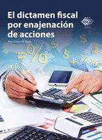 El dictamen fiscal por enajenación de acciones 2016 - José Pérez Chávez, Raymundo Fol Olguín