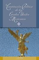 Constitución Política de los Estados Unidos Mexicanos 2017 - José Pérez Chávez, Raymundo Fol Olguín