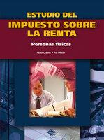 Estudio del impuesto sobre la renta. Personas fisicas 2016 - José Pérez Chávez, Raymundo Fol Olguín