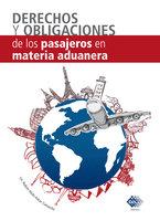 Derecho y obligaciones de los pasajeros en Materia Aduanera 2017 - Askar Camacho Ruben Abdo