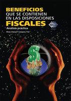 Beneficios que se contienen en las disposiciones fiscales, Análisis práctico - Fol Olguín Raymundo, Pérez Chávez José