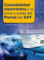 Contabilidad electrónica y su envío a través del Portal del SAT 2017 - José Pérez Chávez, Raymundo Fol Olguín