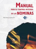 Manual para el control integral de las nóminas 2016 - José Pérez Chávez, Raymundo Fol Olguín