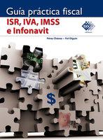 Guía práctica fiscal ISR, IVA, IMSS e Infonavit 2016 - José Pérez Chávez, Raymundo Fol Olguín