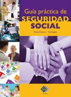 Guía práctica de Seguridad Social - José Pérez Chávez, Raymundo Fol Olguín