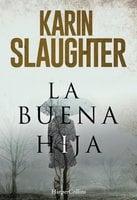 La buena hija - Karin Slaughter