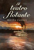 El teatro flotante - Martha Conway
