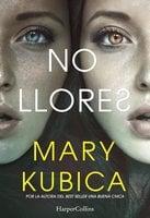 No llores - Mary Kubica