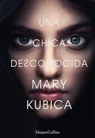 Una chica desconocida - Mary Kubica
