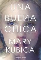 Una buena chica - Mary Kubica