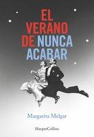 El verano de nunca acabar - Margarita Melgar