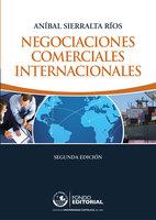 Negociaciones comerciales internacionales - Aníbal Sierralta