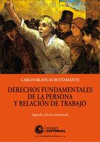 Derechos fundamentales de la persona y relación de trabajo - Carlos Blancas Bustamante