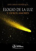 Elogio de la luz - José Carlos Huayhuaca