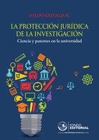 La protección jurídica de la investigación - Baldo Kresalja