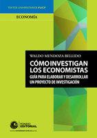 Cómo investigan los economistas - Waldo Mendoza