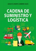 Cadena de suministro y logística - Adolfo Carreño