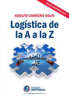 Logística de la A a la Z - Adolfo Carreño