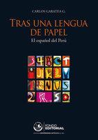 Tras una lengua de papel - Carlos Garatea