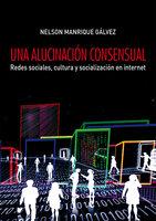 Una alucinación consensual - Nelson Manrique Gálvez
