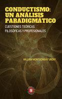 Conductismo: Un análisis Paradigmático - William Montgomery Urday
