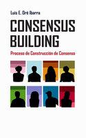 Consensus building - Luis Enrique Oré Ibarra