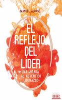 El Reflejo del líder - Manuel Alonso