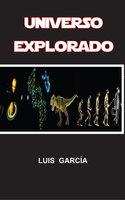Universo Explorado - Luís García
