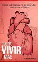 Quiero vivir más - Dr. Alfonso Balaguer