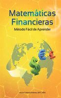 Matemáticas Financieras: Método fácil de aprender - Hector Cadavid Jiménez