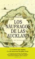 Los náufragos de las Auckland - François Edouard Raynal