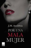 Por una mala mujer - J.M. Amilibia