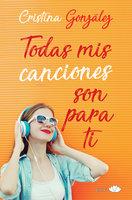 Todas mis canciones son para ti - Cristina González