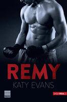 Remy (Saga Real 3) - Katy Evans