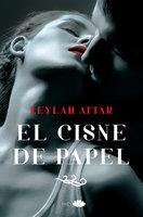 El cisne de papel - Leylah Attar