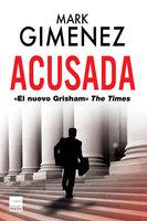 Acusada - Mark Gimenez