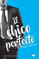 El chico perfecto - Jana Aston