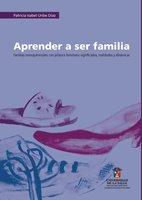 Aprender a ser familia - Patricia Isabel Uribe Díaz