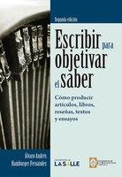 Escribir para objetivar el saber - Álvaro Andrés Hamburger Fernández