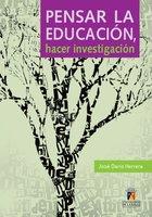 Pensar la educación, hacer investigación - José Darío Herrera
