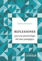 Reflexiones para una epistemología del saber pedagógico - Carmen Amalia Camacho Sanabria