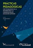 Prácticas pedagógicas con tecnologías de la información y la comunicación en la educación superior - Jairo Alberto Galindo C.