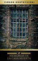 Memorias de la casa muerta - Fiódor Dostoyevski, Golden Deer Classics
